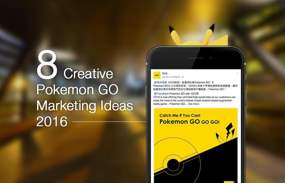 8 Creative Pokémon GO Marketing Ideas 2016 Digital agency hong kong